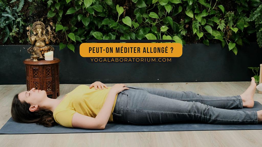 Peut-on méditer allongé