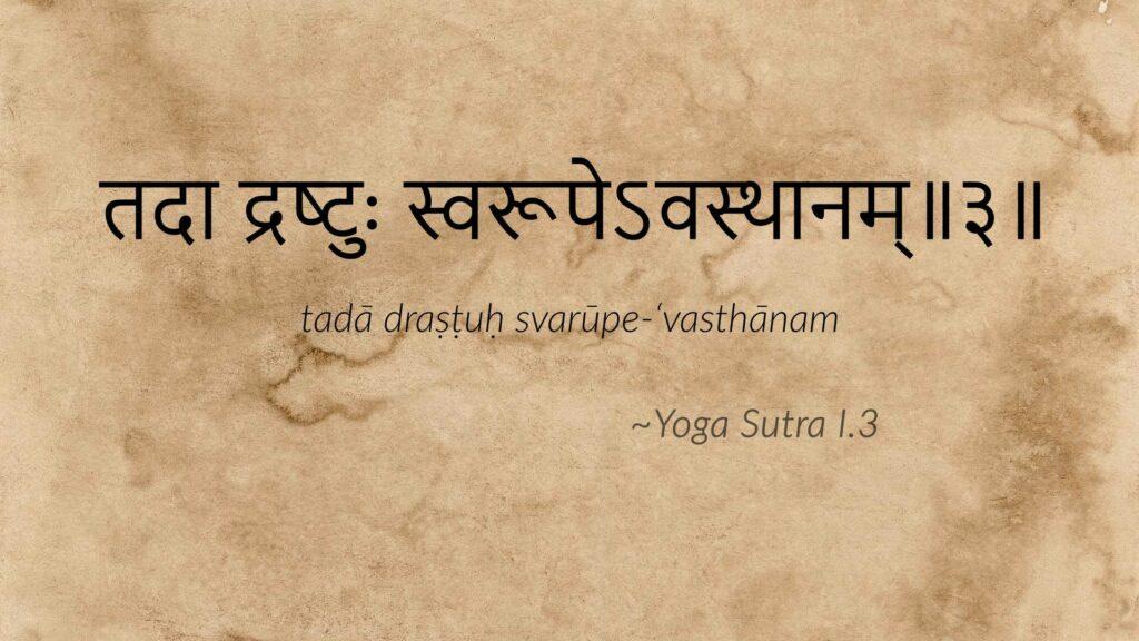 Yoga Sutra I.3 - La vraie nature de l'être